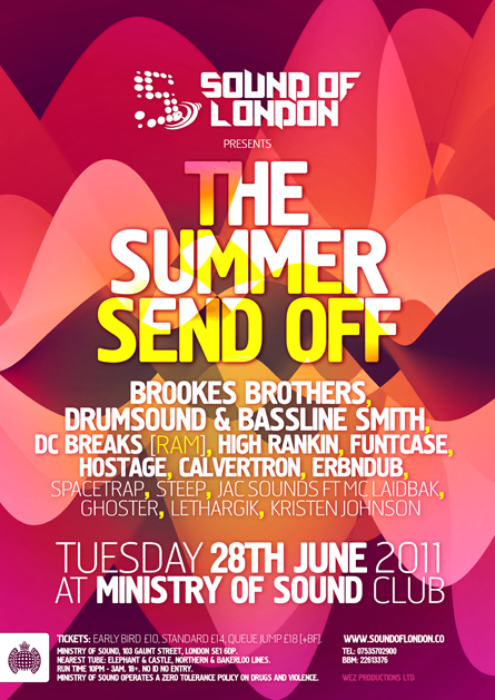 ministry of sound - the summer send off - brookes brothers, drumsound & bassline smith, dc breaks - ram, high rankin, funtcase, hostage, calvertron, erbndub, spacetrap, steep, jac sounds ft mc laidbak, ghoster, lethargik, kristen johnson - flyers, posters, design