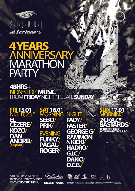 silver afterhours - 4 years anniversary - 48hrs+0 non-stop music - marathon party - El Cezere, Kozo, Dan Andrei, Sebo, Prik, Funky, Pagal, Roger, Fady, Faster, George G, Hadro, o.c.b., g.i.c., dan 0, rammon & kicki, 2 crazy bastards, adrian eftimie, rosario internullo
